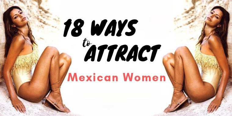 18 ways to date Mexican women